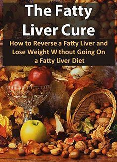 The Fatty Liver Cure: How To Reverse A Fatty Liver And Lose Weight Without Going On A Fatty Liver Diet (Nutrition, Fatty Liver Disease, Fatty Liver, Liver Cleanse, Healthy Living) liver detox drink Liver Detox Drink, Liver Detox Cleanse, Detox Your Liver, Detox Drinks, Gallbladder Cleanse, Body Detox, Fatty Liver Diet, Healthy Liver, Healthy Detox