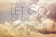 It's time to let go of the past!