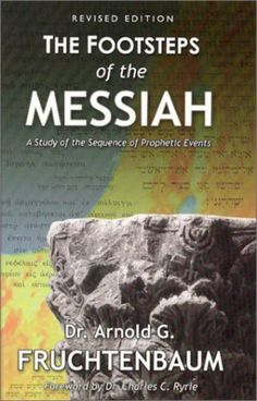 Footsteps of The Messiah Revised Edition Ed by Arnold G Fruchtenbaum Hardcover   eBay