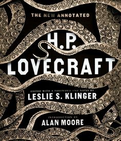 The New Annotated H. P. Lovecraft edited by Leslie S. Klinger; design by gray318 (W. W. Norton / October 2014)