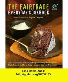 Fairtrade Everyday Cookbook (9781405355513) Sophie Grigson , ISBN-10: 1405355514  , ISBN-13: 978-1405355513 ,  , tutorials , pdf , ebook , torrent , downloads , rapidshare , filesonic , hotfile , megaupload , fileserve