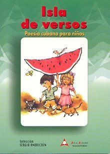 Isla de versos, poesía cubana para niños. Antología de Sergio Andricaín, ilustraciones de David Rodríguez. Cooperativa Editorial Magisterio.