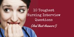 10 Toughest Nursing Interview Questions (And Best Answers)