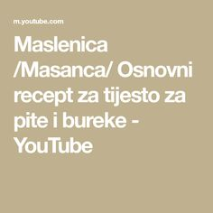 Maslenica /Masanca/ Osnovni recept za tijesto za pite i bureke Make It Yourself, Youtube, Blog, Blogging, Youtubers, Youtube Movies