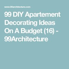 99 DIY Apartement Decorating Ideas On A Budget (16) - 99Architecture