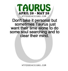Taurus ♉. Often. Quite often. The older I become, the more time I enjoy alone.