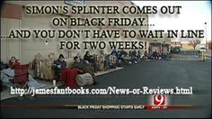 My novel, SIMON'S SPLINTER, is coming out on Black Friday. And you don't have to stand in line for two weeks to get it. #OneClick  http://www.jamesfantbooks.com/News-or-Reviews.html