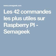 Les 42 commandes les plus utiles sur Raspberry PI - Semageek Arduino, Projets Raspberry Pi, Raspberry Projects, Gnu Linux, Rasberry Pi, Diy Tech, Geek Stuff, Education, Geek Things
