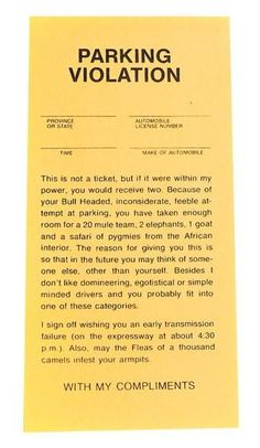 Fake Insulting Parking Tickets-May the flea of a thousand camels infest your armpits! Parking Tickets, Practical Jokes, Wake Up Call, Golf Humor, Car Humor, Cool Inventions, Santa Gifts, Twisted Humor, The Fool