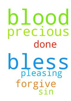 Lord Jesus please bless me with your precious blood - Lord Jesus please bless me with your precious blood and please forgive me for the sin that I have done which was not pleasing to you in Jesus name Amen  Posted at: https://prayerrequest.com/t/si9 #pray #prayer #request #prayerrequest