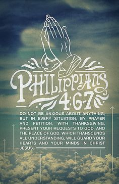 Do not be anxious about anything, but in every situation, by prayer and petition, with thanksgiving, present your requests to God. And the peace of God, which transcends all understanding, will guard your hearts AND YOUR MINDS in Christ Jesus. (Philippians 4:6, 7 NIV)
