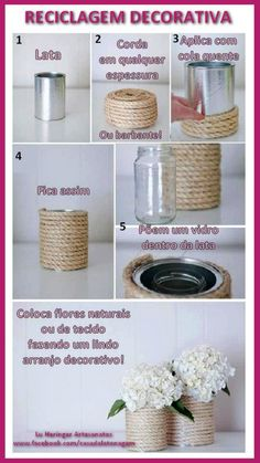Reciclagem com lata Diy Recycle, Recycling, Recycled Crafts, Diy And Crafts, Vases, Home Deco, Party Time, Projects To Try, Place Card Holders