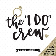 The I Do Crew SVG file, Bridesmaid shirt iron on transfer jpg file, Bridal Party gift cut file, vinyl shirt design for bridesmaids by queenSVGbee on Etsy