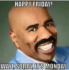 Steve Harvey Miss Universe 2015 Memes… Funny Monday Memes, Monday Quotes, Funny Quotes, It's Monday, Mondays, Funny Memes, Friday Memes, Happy Friday Meme, Class Quotes
