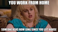 When someone asks how long since you left the house - work from home meme Working From Home Meme, Data Entry Clerk, Successful Home Business, Funny Memes About Work, Healthcare Jobs, Realistic Fiction, Retirement Age, Office Assistant, Cover Letter Example