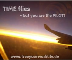 Time flies - but you are the pilot!