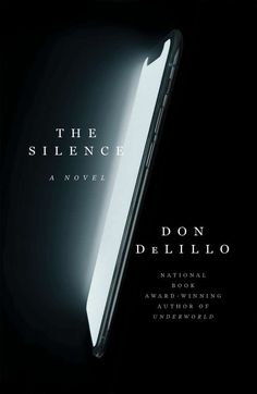 The Silence by Don DeLillo - Simon and Schuster Best Books To Read, Got Books, Read Books, Bourbon Brands, Don Delillo, Short Novels, National Book Award, Dark City, Fiction Books