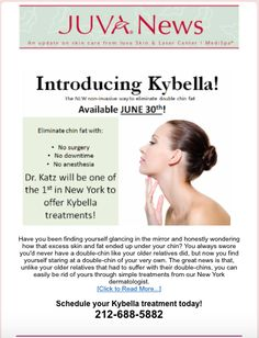 JUVA NEWS: Introducing Kybella! The NEW & FDA approved, Non-Invasive Way to Eliminate Double Chin Fat! Kybella Injections to be Free of Chin Fat, will be available at JUVA June 30th. Please call us to schedule your Kybella treatment today ~ 212-688-5884 To learn more click here: http://www.juvaskin.com/kybella-treatment-double-chin-submental-fat.htm