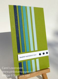 Happy Father's Day Strips  (May Class 3 of 5); Long & Narrow, Clean, Simple Card;  Carol Lovenstein www.pinkstampagne.com; Stampin' Up! Card Idea