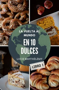 "Mi Ebook de recetas ""La Vuelta al Mundo en 10 Dulces"" – Tarthélémy Stuffed Mushrooms, Muffins, Vegetables, Breakfast, Food, World, Recipe Books, Full Hd Pictures, Sweet Treats"