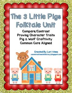 Compare and Contrast different versions of The Three Little Pigs- common core aligned$
