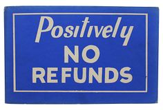 Positively No Refunds Sign on OneKingsLane.com
