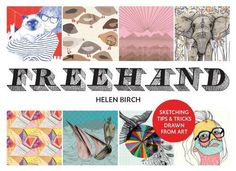 Freehand: Sketching Tricks and Tips Drawn From Art: Helen Birch