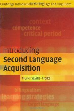 Introducing Second Language Acquisition (Cambridge Introductions to Language and Linguistics) by Saville-Troike. $18.70. 214 pages. Publisher: Cambridge University Press (December 19, 2005)