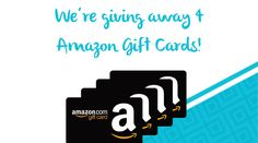 Enter for a chance to win a $100 Amazon Gift Cards. One card to each of FOUR winners.  Win a $100 Amazon Gift Card