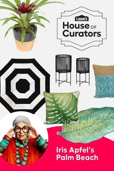 Transport yourself to a lush, tropical and sun-drenched setting without leaving home when you shop Iris Apfel's Palm Beach curation for Lowe's House of Curators.​