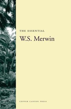 This ambitious and exuberant distillation of W.S. Merwin's vast poetic oeuvre presents the absolute best of the best.