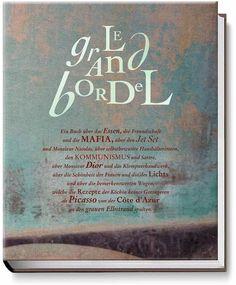 Buchvorstellung: Le grand Bordel – ein Kochbuch über das Essen, die Freundschaft, die Mafia und den Jetset