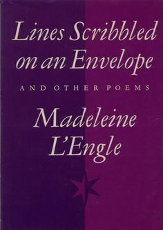 Lines Scribbled on an Envelope, and Other Poems by Madeleine L'Engle
