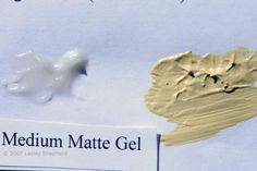 Acrylic Mediums - Paint Additives that Create Texture: Medium Acrylic Gel (Matte shown)