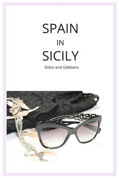 05c0a9f20fb Dolce   Gabbana Spain in Sicily  Discover the eye and sun collection!