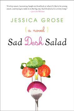 Sad Desk Salad by Jessica Grose