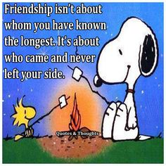 Friendship isn't about whom you have known the longest. It's about who came and never left your side.