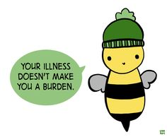 e921aafc41e6b01e2634d5f191f6b4a8 chronic illness chronic pain your illness doesn't make you a burden \