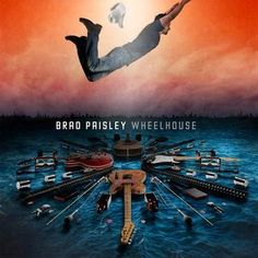 One of the best CD covers!!!.......... brad+paisley+album+cover+for+2013 | brad paisley reveals new album cover brad paisley