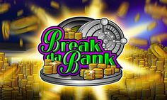 Break the bank casino game to fill your bank account with real money by playing online casino games at your own browser !