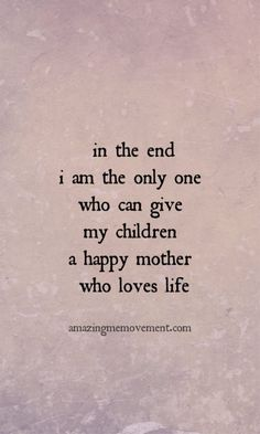 Being A Mom Quotes Discover 15 Sweet Mom Quotes That Will Warm Your Heart and Give You Hope 15 sweet and heartwarming mom quotes that will give any mom hope that she is amazing and worthy and she is doing a fantastic job! Quotes For Kids, Great Quotes, Quotes To Live By, Inspirational Quotes, Family Quotes, Motivational Mom Quotes, Qoutes About Family, Great Woman Quotes, Family Is Everything Quotes