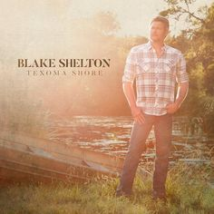 Buy Texoma Shore by Blake Shelton at Mighty Ape NZ. 2017 release from the country music vocalist. Shelton has been the recipient of nine Country Music Association Awards, five Academy of Country Music A. Country Music Association, Academy Of Country Music, Country Music Awards, Top Country Songs, Lake Texoma, Grand Ole Opry, Blake Shelton, Billboard Music Awards, New Music
