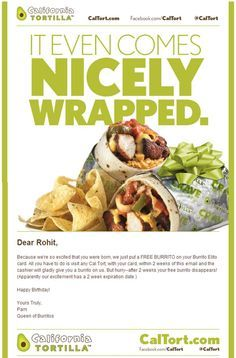 The Best Birthday Promotional Email Ever …The one from California Tortilla was easily the best of the group, so I thought I'd share it here (see below) – along with five reasons it was so good … Promotion, Good Things, Birthday, Ethnic Recipes, Online Marketing, Retail, Food, California, Group