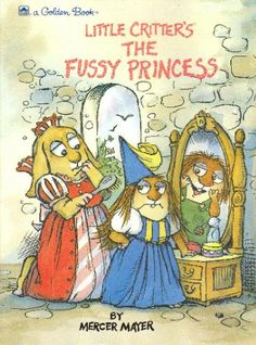 Little Critter's The Fussy Princess (Big Golden Books): Mercer Mayer: 9780307120908: Amazon.com: Books