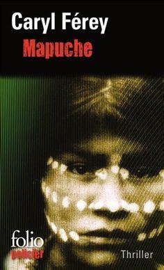Mapuche Caryl Ferey - Inclassable : Polars et Romans - Avis - Critiques Zulu, Lectures, Romans, Book Worms, Thriller, Kindle, Reading, Books, Movie Posters