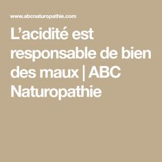 L'acidité est responsable de bien des maux | ABC Naturopathie Le Mal A Dit, Nutrition, Ayurveda, Health Tips, Cancer, Healing, Food, Zen Attitude, Sport
