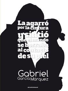 """""""La agarró por la cintura y sintió que el mundo se borraba al contacto de su piel"""". #GabrielGarciaMarquez #Poema @candidman"""
