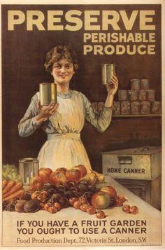 """Preserve Perishable Produce"" -- WWI propaganda poster (UK), c. Where can you get a home canner vs. using mason jars? Canning Food Preservation, Preserving Food, Vintage Advertisements, Vintage Ads, Vintage Images, Retro Ads, Vintage Artwork, Vintage Labels, Vintage Ephemera"