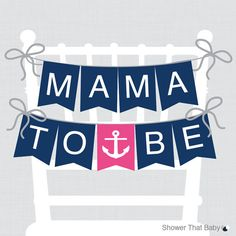 """Nautical Baby Shower Chair Banner """"Mama To Be"""" Mom To Be Sign Dad to Be Sign - Printable - Nautical Girl Nautical Boy on Etsy, $4.00"""