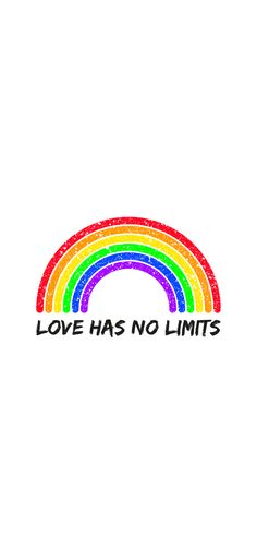 'Love has no limits - rainbow LGBT' by Isabelle-Anne Pride Quotes, Lgbt Quotes, Phone Backgrounds, Wallpaper Backgrounds, Vintage Anime, Collage Des Photos, Gay Aesthetic, Aesthetic Black, Rainbow Images